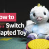 How to Make a Switch Adapted Toy